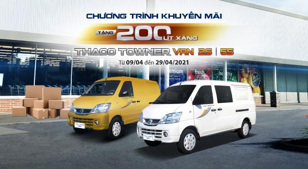 ƯU ĐÃI 200L XĂNG CHO KHÁCH HÀNG KHÁCH HÀNG MUA XE THACO TOWNER VAN 2S/5S